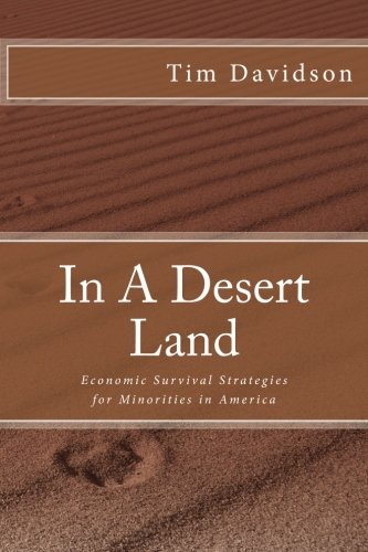 9781467959940: In A Desert Land: Economic Survival Strategies for Minorities in America