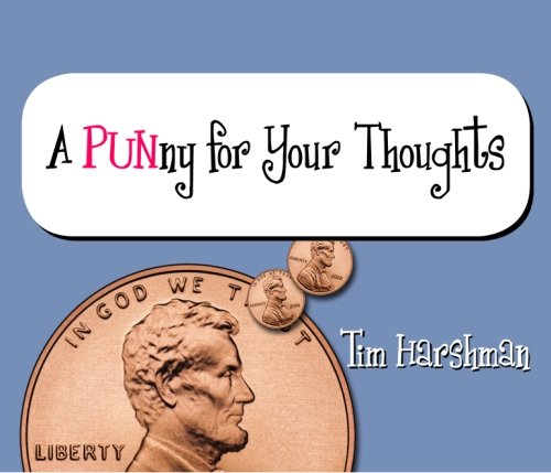 A Punny For Your Thoughts: Tim Harshman