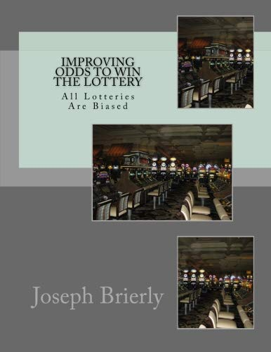 9781467962025: Improving Odds to Win the Lottery: All Lotteries Are Biased
