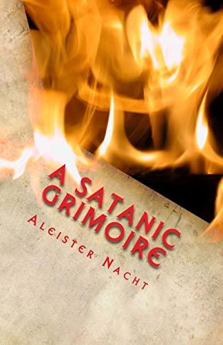 9781467964074: A Satanic Grimoire