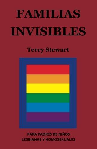Familias Invisibles: Para Padres de Ninos Gays: Stewart, Terry
