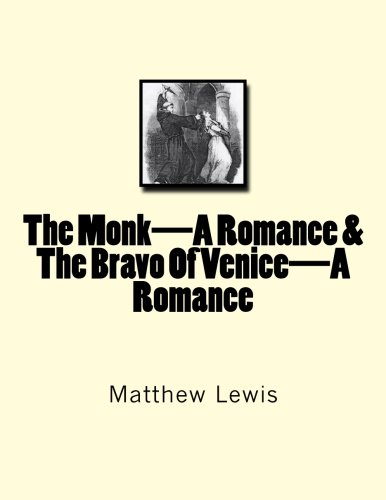 The Monk—A Romance & The Bravo Of Venice—A Romance (1467965510) by Matthew Lewis
