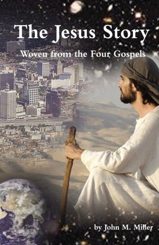 9781467965521: The Jesus Story: Woven from the Four Gospels