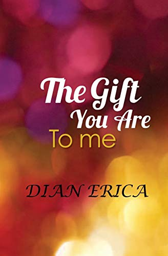 9781467966603: The Gift You Are To Me