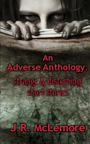 9781467967037: An Adverse Anthology: Strange & Disturbing Short Stories