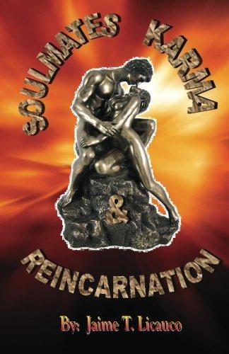 Soulmates, Karma and Reincarnation: Colored Edition: Licauco, Jaime T.