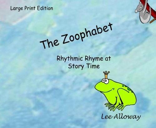 9781467967624: The Zoophabet (Large Print): Rhythmic Rhyme at Story Time