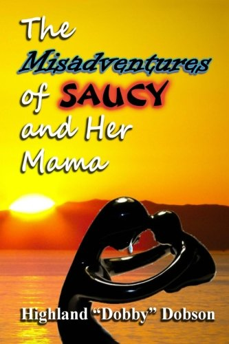 The misadventures of Saucy and her mama: Dobson, Highland Dobby