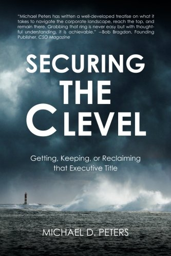 9781467968829: Securing the C Level: Getting, Keeping, or Reclaiming that Executive Title