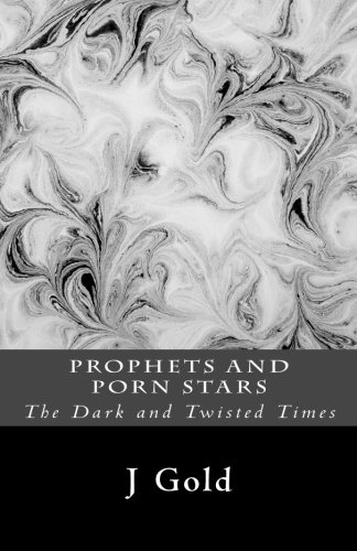 9781467969642: Prophets And Porn Stars: The Dark and Twisted Times