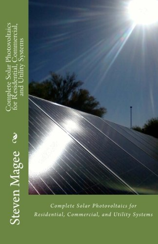 9781467974233: Complete Solar Photovoltaics for Residential, Commercial, and Utility Systems