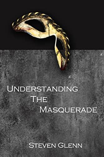 9781467975018: Understanding The Masquerade