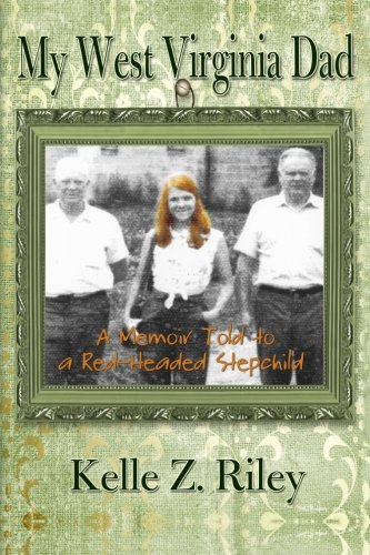 9781467975414: My West Virginia Dad: A Memoir Told to A Red-Headed Stepchild