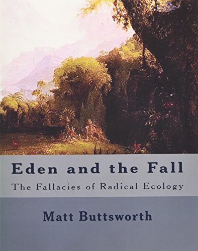 9781467976510: Eden and the Fall: The Fallacies of Radical Ecology