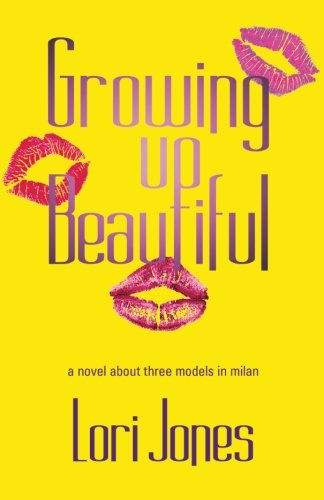 9781467977470: Growing Up Beautiful: A Novel About Three Models in Milan