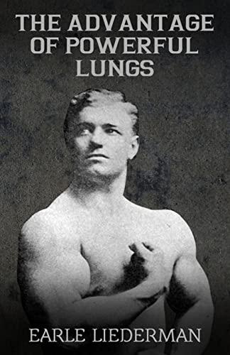 The Advantage of Powerful Lungs: (Original Version,: Liederman, Earle