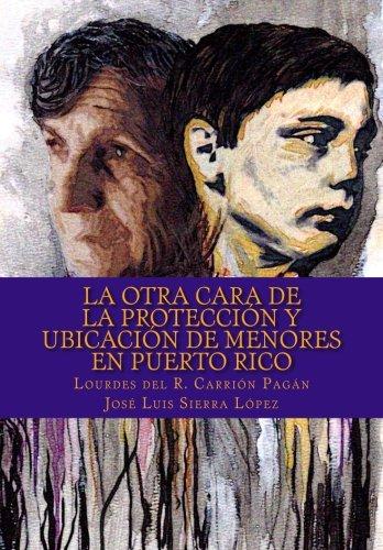 9781467981293: La otra cara de la protección y ubicación de menores en Puerto Rico (Spanish Edition)
