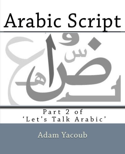 9781467981460: Arabic Script: Part 2 of 'Let's Talk Arabic'