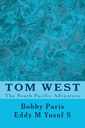 9781467984485: Tom West: Adventure in the South Pacific