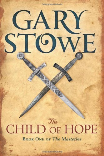The Child of Hope: Book One of The Masteries (Volume 1): Stowe, Gary