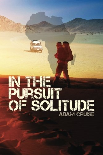 9781467984713: In the Pursuit of Solitude: A Journey About Nature and Human Nature