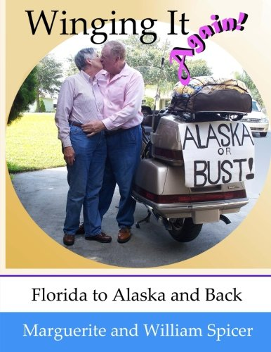 9781467985215: Winging It Again!!: Florida to Alaska and Back