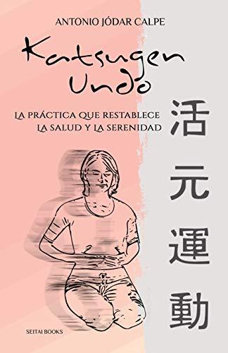 9781467985536: Katsugen Undo, la práctica que restablece la salud y la serenidad