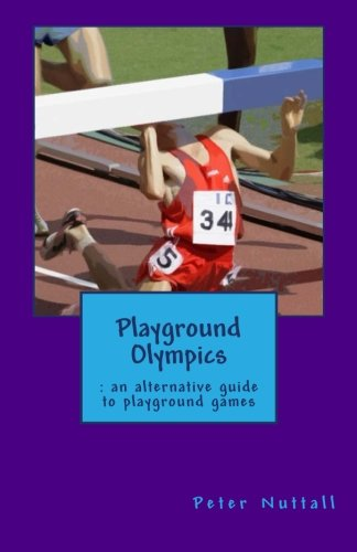 9781467987165: Playground Olympics : an alternative guide to playground games