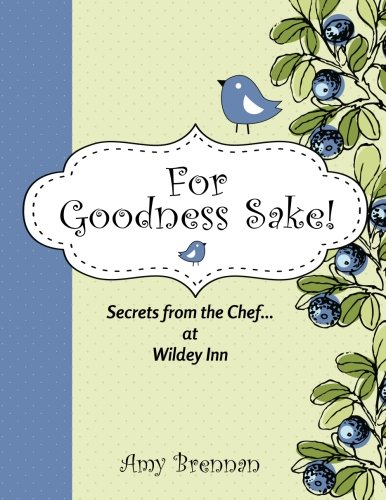 9781467987547: For Goodness Sake: Secrets from the Chef... at Wildey Inn