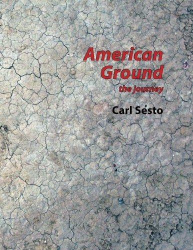 American Ground: the journey: Carl Sesto
