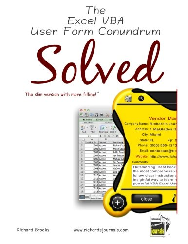 9781467988148: The Excel VBA User Form Conundrum Solved: Excel spreadsheets will never look the same!