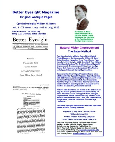 9781467988407: Better Eyesight Magazine - Original Antique Pages By Ophthalmologist William H. Bates - Vol. 1 - 73 Issues-July, 1919 to July, 1925: Natural Vision Improvement