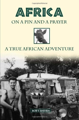 Africa on a Pin and a Prayer: Epstein, Mr. Bob T.