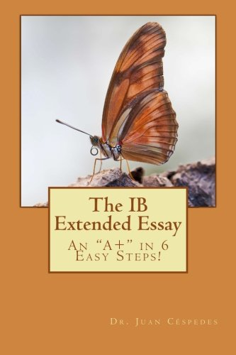 "9781467989169: The IB Extended Essay: An ""A+"" in 6 Easy Steps!"