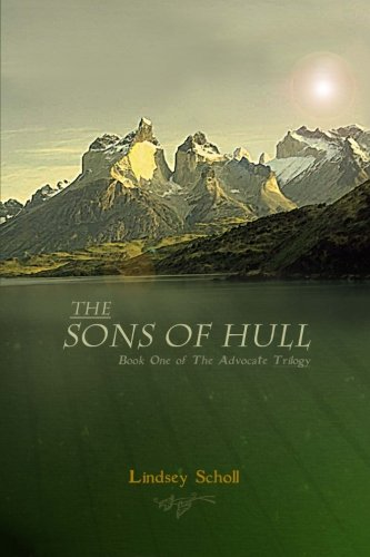 9781467990134: The Sons of Hull: Book One of the Advocate Trilogy (Volume 1)