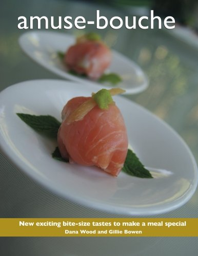 amuse-bouche: An introduction to amuse-bouche, a French creation that introduces exciting, unusual ...