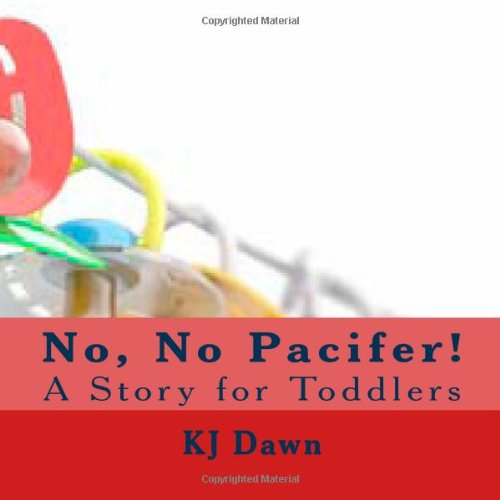 9781467993982: No, No Pacifer: A Story for Toddlers