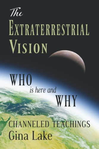 9781467995726: The Extraterrestrial Vision: Who Is Here and Why