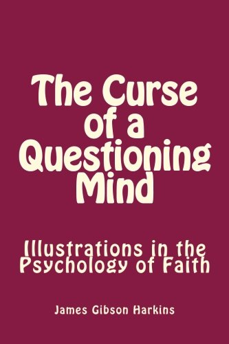 The Curse of a Questioning Mind: Illustrations: Harkins, James Gibson