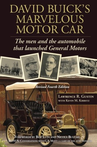 9781468001181: David Buick's Marvelous Motor Car: The men and the automobile that launched General Motors (Updated 2013)