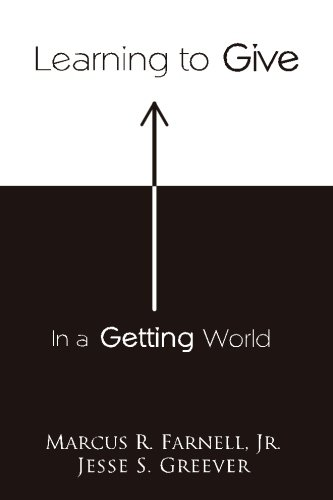 Learning to Give in a Getting World: Farnell Jr, Marcus R, Greever, Jesse S