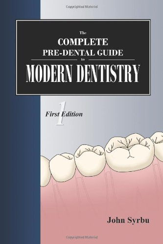 9781468003413: The Complete Pre-Dental Guide to Modern Dentistry