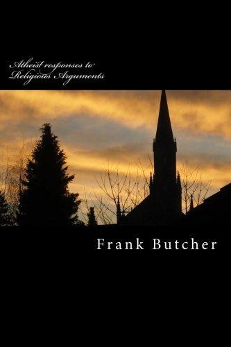 Atheist responses to Religious Arguments: Frank Butcher