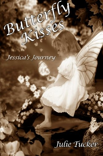 9781468007763: Butterfly Kisses: Jessica's Journey
