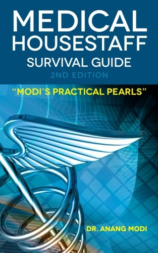 9781468009491: Medical Housestaff Survival Guide 2nd Edition: Modi's Practical Pearls