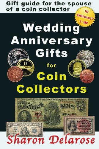 9781468012255: Wedding Anniversary Gifts for Coin Collectors: Gift Guide for the Spouse of a Coin Collector