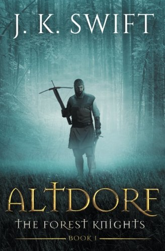 9781468012903: Altdorf: A novel of The Forest Knights (Forest Knights Duology)
