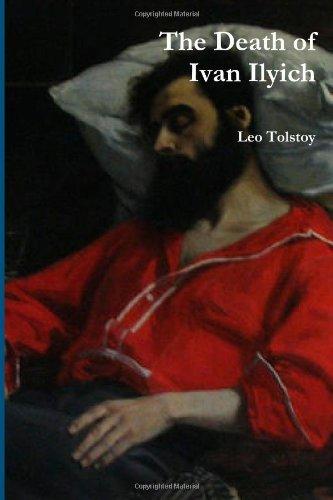The Death of Ivan Ilyich: Tolstoy, Leo