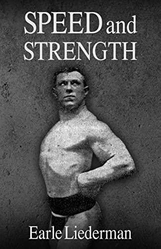Speed and Strength: (Original Version, Restored): Liederman, Earle