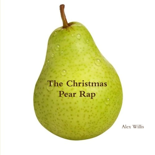 9781468019568: The Christmas Pear Rap: A 12 Days of Christmas Parody